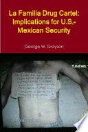 La Familia Drug Cartel  Implications for U S  Mexican Security