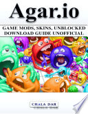 Agar io Game Mods  Skins  Unblocked Download Guide Unofficial