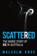 Scattered  The inside story of Ice in Australia