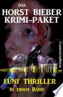 Das Horst Bieber Krimi-Paket: Fünf Thriller in einem Band