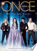 Once Upon A Time: Behind the Magic - Companion to the Hit TV Show by Neil Edwards