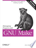 Managing Projects with GNU Make