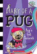 Pug s Got Talent  A Branches Book  Diary of a Pug  4  Book PDF