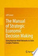 The Manual Of Strategic Economic Decision Making : and serves as a guide...