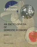 An Encyclop dia of Domestic Economy  Comprising Such Subjects as are Most Immediately Connected with Housekeeping  Books 1   7