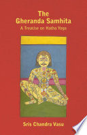 The Gheranda Samhita   A Treatise on Hatha Yoga