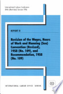 Revision of the Wages  Hours of Work and Manning  Sea  Convention  Revised   1958  no 109   and Recommendation  1958  no  109