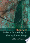 Theory of Inelastic Scattering and Absorption of X rays