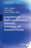 Comprehensive Healthcare Simulation Operations Technology And Innovative Practice