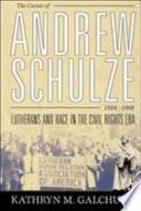 The Career of Andrew Schulze, 1924-1968