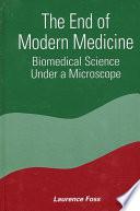 End of Modern Medicine  The