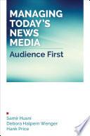 Managing Today   s News Media