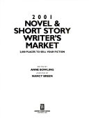 2001 Novel and Short Story Writer's Market Is An Author S Best Reference One Of The