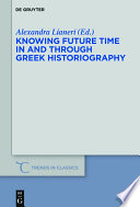 Knowing Future Time In and Through Greek Historiography How Exactly Did This Engagement