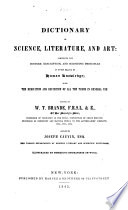 A Dictionary of Science, Literature and Art