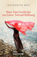 Slum. Eine Geschichte von Leben, Tod und Hoffnung