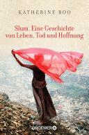 Slum  Eine Geschichte von Leben  Tod und Hoffnung