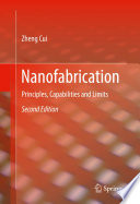 Nanofabrication : comprehensive introductions on nanofabrication technologies and...