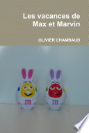 Les vacances de Max et Marvin