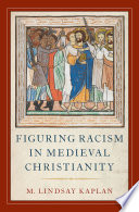 Figuring Racism in Medieval Christianity Book Cover