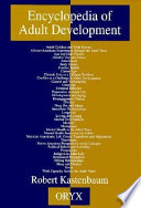 Encyclopedia Of Adult Development : sex influences, generations, health, illness, and survival, interpersonal...