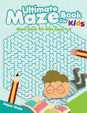 Ultimate Maze Book for Kids