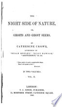 The Night Side of Nature  Or  Ghosts and Ghost Seers