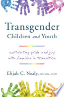 Transgender Children and Youth  Cultivating Pride and Joy with Families in Transition
