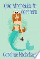 Una Sirenetta In Carriera