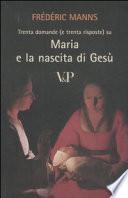 Trenta domande  e trenta risposte  su Maria e la nascita di Ges