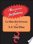 La fine dei Greene di S.S. Van Dine - Riassunto
