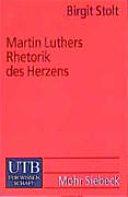 Martin Luthers Rhetorik des Herzens