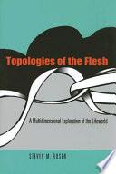 Topologies of the Flesh