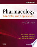 Workbook for Pharmacology  Principles and Applications   E Book