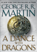 A Dance With Dragons: A Song of Ice and Fire by George R. R. Martin