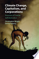 Climate Change, Capitalism, And Corporations : a definitive manifestation of the...