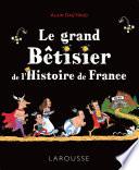 Le Grand B Tisier De L Histoire De France