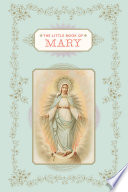 The Little Book Of Mary : millions of catholics. a timely follow-up to...