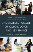 Underserved Women of Color, Voice, and Resistance