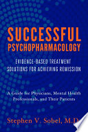 Successful Psychopharmacology  Evidence Based Treatment Solutions for Achieving Remission