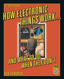 How Electronic Things Work    And What to do When They Don t