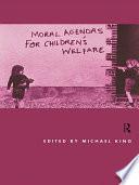 Moral Agendas For Children s Welfare
