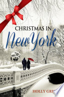 Christmas In New York : the bestselling author of the...