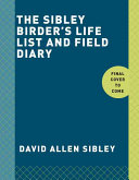 The Sibley Birder s Life List and Field Diary