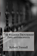 The Ragged Trousered Philanthropists book