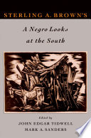 Sterling A. Brown's A Negro Looks at the South The First Time Sterling A Brown S Essays Interviews