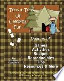 Tons   Tons of Camping Fun