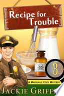 Recipe for Trouble (A Maryvale Cozy Mystery, Book 3) Celebrity Narrowly Escapes Being Burned
