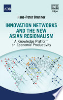 Innovation Networks And The New Asian Regionalism