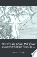 Histoire des Grecs  Depuis les guerres m  diques jusqu au traite d antalcidas